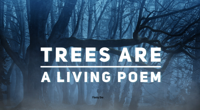 Trees are a living poem